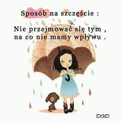 Sposób na szczęście: Nie przejmować się tym, na co nie mamy wpływu #cytaty Positive Mind, Positive Vibes, Weekend Humor, Gewichtsverlust Motivation, Soul Healing, Mind Power, Positive Psychology, Inspirational Quotes, Motivational Quotes