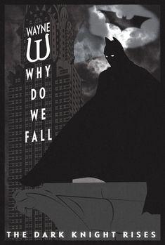"""Why Do We Fall?"" ~ The Dark Knight Rises ~ Batman"