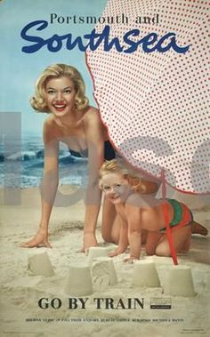 Poster, British Railways (Southern Region), Portsmouth and Southsea, go by train, Features a photograph of a woman with a child on beach surrounded by sandcastles and a parasol. Printed in Great Britain at the Baynard Press. Posters Uk, Train Posters, Beach Posters, Railway Posters, Vintage Travel Posters, Pub Vintage, Vintage Holiday, Travel Ads, Travel Photos