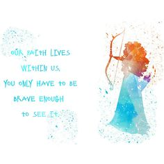 Merida, Merida Brave quote Disney fan Art, Watercolor alternative... (14 AUD) ❤ liked on Polyvore featuring home, home decor, wall art, disney posters, typography poster, watercolor wall art, word wall art and disney home decor
