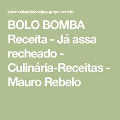 BOLO BOMBA Receita - Já assa recheado - Culinária-Receitas - Mauro Rebelo