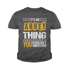 Funny ABBEY TShirt For Men/Women. Birthday Gifts #gift #ideas #Popular #Everything #Videos #Shop #Animals #pets #Architecture #Art #Cars #motorcycles #Celebrities #DIY #crafts #Design #Education #Entertainment #Food #drink #Gardening #Geek #Hair #beauty #Health #fitness #History #Holidays #events #Home decor #Humor #Illustrations #posters #Kids #parenting #Men #Outdoors #Photography #Products #Quotes #Science #nature #Sports #Tattoos #Technology #Travel #Weddings #Women