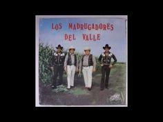 LOS MADRUGADORES DEL VALLE - AY CHAPARRA - YouTube