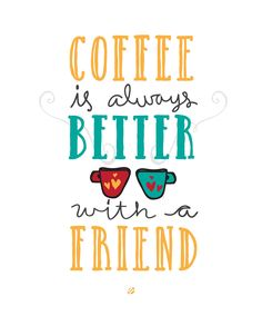 Coffee Is Better With A Friend. | LostBumblebee | Bloglovinu0027