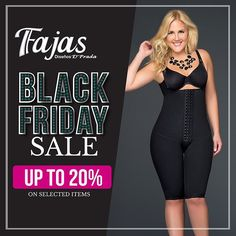 ¡Solo hoy! #BlackFriday con descuentos de hasta el 20% en referencias seleccionadas*. Compra en www.misfajas.com  Ends today! #BlackFriday sale with up to 20% discount on selected items*. Shop online www.shapewearcentral.com *Valid for Ref. 11047 Black, 11052 Black, 11066 Black, 11197 Black, 11001, 11021, 11046 & 11173 ** Only Valid 11/25/2016 ***No refunds, only exchanges accepted within 7 days of purchase on new/unopen defective ítems with tags attached.