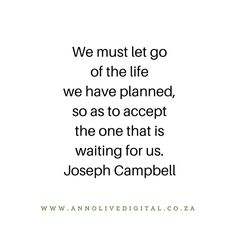 Joseph Campbell, Letting Go, Digital Marketing, Ann, Let It Be, How To Plan, Life, Move Forward, Giving Up