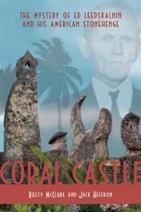 Coral Castle Mystery   coral-castle-mystery-ed-leedskalnin-his-american-stonehenge-jack ...