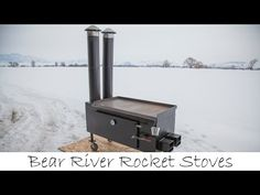 Intro to Bear River Rocket Stoves - YouTube. AWESOME STOVE!!!