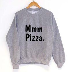 Mmm Pizza Sweatshirt
