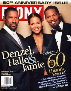 Denzel Washington, Halle Berry and Jamie Foxx, Ebony November 2005