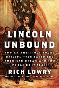 Lincoln Unbound: How an Ambitious Young Railsplitter Save... https://www.amazon.com/dp/0062123785/ref=cm_sw_r_pi_dp_x_V11NybP41DYAC