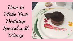 How to Make Your Birthday Special with Disney