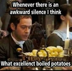 """Poor Mr. Collins!  """"It's been many years since I've had such an exemplary vegetable"""".  :-)"""