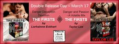 TWO Authors! TWO Firsts!Like your Mystery Thrillers on the dark side?Your Romance hot? Your Suspense steamy?Then don't miss...THE FIRSTSDanger Deception PassionUSA TodayBest Selling authorsLorhainne Eckhart and Taylor Leeare offering the FIRST books in their best-selling series at a phenomenal