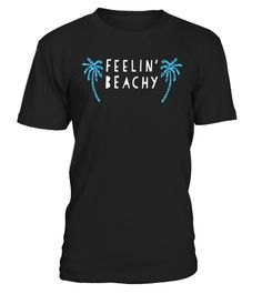 """# Funny summer beach - Feelin' Beachy T-Shirt - Limited Edition .  Special Offer, not available in shops      Comes in a variety of styles and colours      Buy yours now before it is too late!      Secured payment via Visa / Mastercard / Amex / PayPal      How to place an order            Choose the model from the drop-down menu      Click on """"Buy it now""""      Choose the size and the quantity      Add your delivery address and bank details      And that's it!      Tags: Funny, summer…"""