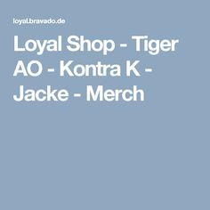Loyal Shop - Tiger AO - Kontra K - Jacke - Merch