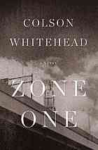 """Zone one : a novel.  Author: Colson Whitehead  Publisher: New York : Doubleday, ©2011.  Summary: Mark Spitz and his squad of three """"sweepers"""" move through Zone One of lower Manhattan, a walled-off enclave scheduled for resettlement in the aftermath of a zombie plague. The great masses of the undead have been violently dispatched by a Marine detachment. It falls to Spitz and his fellows to take care of the handful that remain ..."""