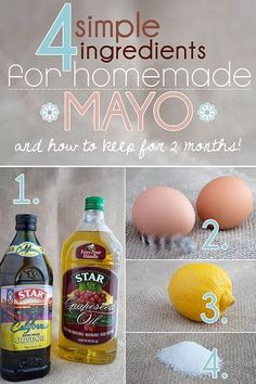 How to keep Homemade Mayonnaise for 2 Months and the 4 ingredient recipe (different from the one I usually use)