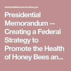 Presidential Memorandum -- Creating a Federal Strategy to Promote the Health of Honey Bees and Other Pollinators | whitehouse.gov