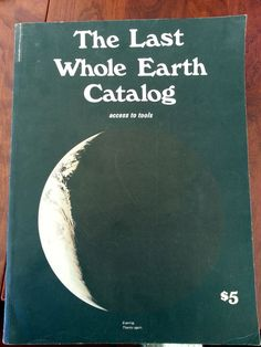 "The Last Whole Earth Catalog Access To Tools 448 Pages ©1971. If there was ever a time machine, this is it. Packed full of products and writings that capture the heart and passion of the 70's era -- AKA ""The Hippie Guide"", a sweet find!"