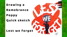 Drawing a Remembrance Poppy - Quick sketch - Lest we forget Poppy Drawing, Remembrance Poppy, Lest We Forget, Quick Sketch, Poppies, Drawings, Videos, Youtube, Art