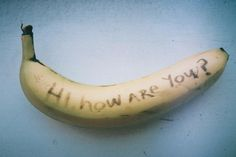 secret messages on a banana :-)