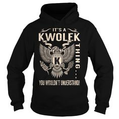 Its a KWOLEK Thing You Wouldnt Understand - Last Name, Surname T-Shirt (Eagle)