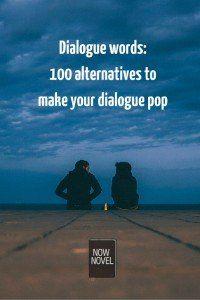Dialogue words: 100 alternatives to make your dialogue pop
