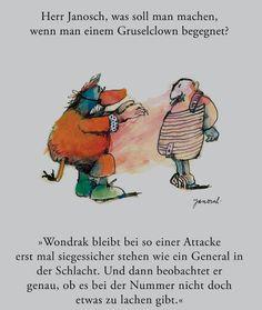 Herr #Janosch, was soll man machen, wenn man einem Gruselclown begegnet?
