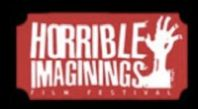 Horrible Imaginings- film festival that celebrates horror and its various sub-genres by showcasing new and independent artists. Very supportive of female filmmakers.