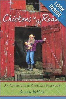 Chickens in the Road: An Adventure in Ordinary Splendor: Suzanne McMinn: 9780062223708: Amazon.com: Books