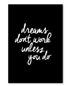 Loving this Cursive 'Dreams Don't Work Unless You Do' Wall Art on #zulily! #zulilyfinds