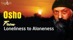 From Loneliness To Aloneness Discourse - - on Osho Meditation, Loneliness, It Hurts, Peace, Motivation, Feelings, World, Youtube, Life