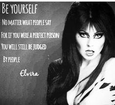 Wise words by Elvira