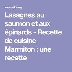 Lasagnes au saumon et aux épinards - Recette de cuisine Marmiton : une recette