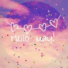 Hello May may month hello may welcome may goodbye april hello may quotes