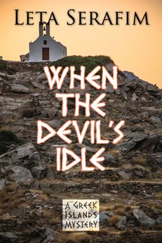 """If you enjoy mystery and murder this is a rare find. The descriptions of Greece are wonderful and help to take you there as you journey into the horror and history of the Nazi regime. This would be a great book for a reading club with a great deal of background to decipher.""  WHEN THE DEVIL'S IDLE by Leta Serafim 