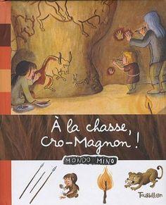 A la chasse, Cro-Magnon ! Cro Magnon, Stone Age, Ancient Art, Illustrators, Kindergarten, History, Anne Sophie, Painting, Images