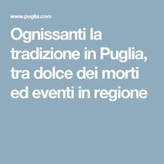 Ognissanti la tradizione in Puglia, tra dolce dei morti ed eventi in regione