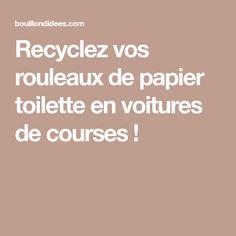 Recyclez vos rouleaux de papier toilette en voitures de courses !