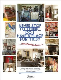 Never Stop to Think... Do I Have a Place for This: Mary Randolph Carter, Carter Berg: 9780847842353: Amazon.com: Books