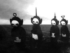 How terrifying the Teletubbies look in black and white.