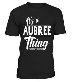 "# It's A Aubree Thing  Funny Novelty Gifts Name T-shirt Women .  Special Offer, not available in shops      Comes in a variety of styles and colours      Buy yours now before it is too late!      Secured payment via Visa / Mastercard / Amex / PayPal      How to place an order            Choose the model from the drop-down menu      Click on ""Buy it now""      Choose the size and the quantity      Add your delivery address and bank details      And that's it!      Tags: Our Garments Designs…"
