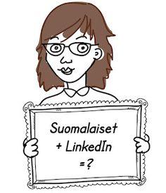 Piilotettu aarre: Sopiiko jenkkipalvelu LinkedIn suomalaiseen mielenlaatuun, osaammeko me käyttää sitä? Anonyymi vieraskynä avautuu omista kokemuksistaan.