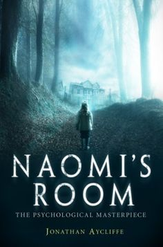 Naomi's Room by Jonathan Aycliffe,