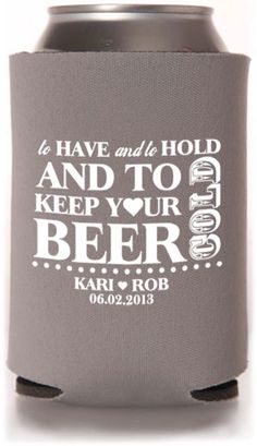 Yes, please. Beer koozies for favors at the reception