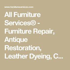 Furniture Leather Dyeing Repair U0026 Restoration Services | Pinterest | Furniture  Repair, Restoration And Wood Refinishing
