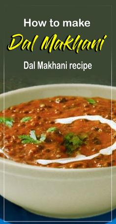 How to make Dal Makhani, Dal Makhani recipe. Dal Makhani is famous for its different flavor. In Maharashtra, people take the Dal Makhani as a snack. Bhaji Recipe, Idli Recipe, Masala Recipe, Recipe For Dal Makhani, Dal Makhni Recipe, Sabzi Recipe, Makhani Recipes, Pakora Recipes, Curry Recipes