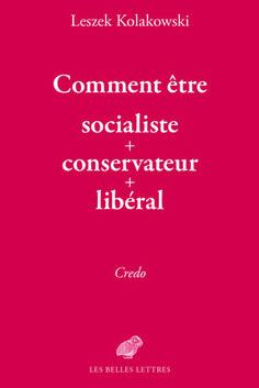 Leszek Kolakowski, Comment être socialiste+conservateur+libéral