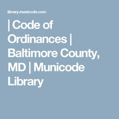 MunicodeNEXT, the industry's leading search application with over codes and growing! Self Defense Laws, Baltimore, Maryland, Coding, Programming